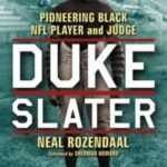 Book cover of Duke Slater: Pioneering Black NFL Player and Judge by Neal Rozendaal