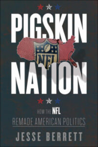 Pigskin Nation: How the NFL Remade American Politics