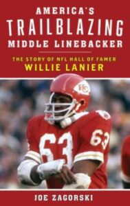 Cover of Joe Zagorski's book - America's Trailblazing Middle Linebacker - The Story of NFL Hall of Famer Willie Lanier
