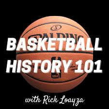 Basketball History 101 podcast cover art (with Rick Loayza)