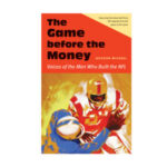The Game Before the Money: Voices of the Men Who Built the NFL by Jackson Michael